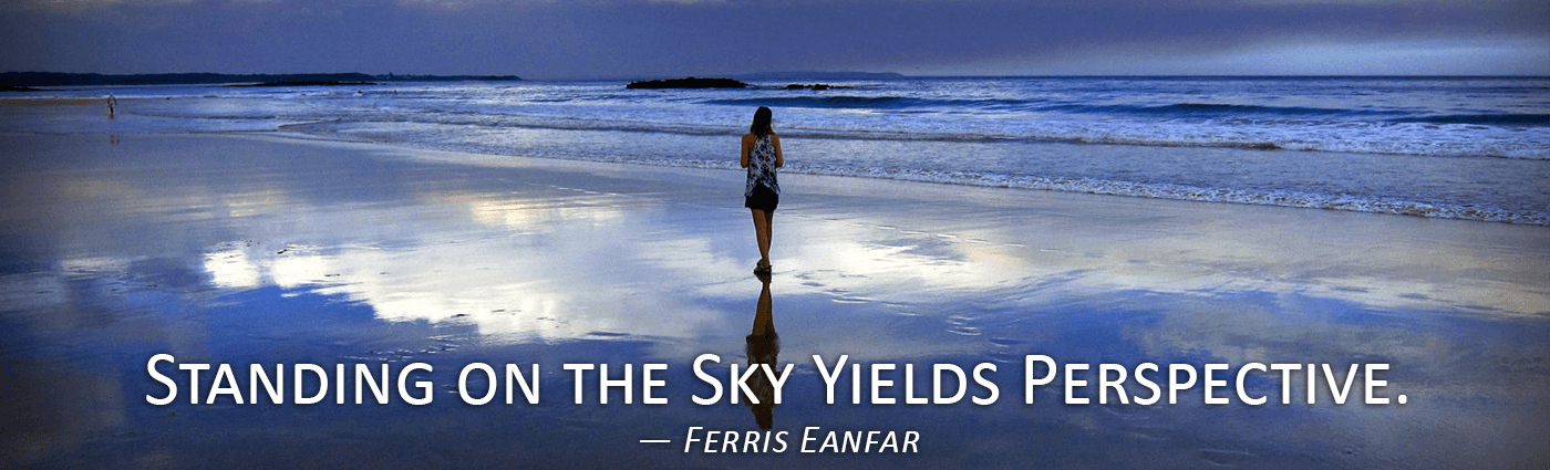 Standing on the Sky Yields Perspective--Ferris Eanfar