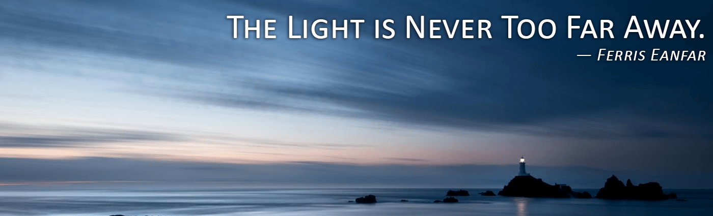 The Light is Never Too Far Away--Ferris Eanfar