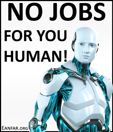 Artificial-Intelligence-no-jobs-for-humans-Eanfar.org
